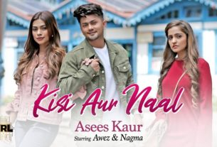 Kisi Aur Naal Song