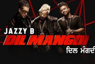 Jazzy B Dil Mangdi Song