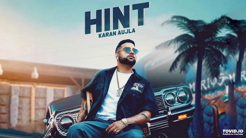 Hint Full Song Karan Aujla