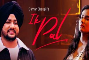 Ik Pal full song lyrics by samar shergill