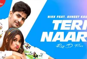 Teri Naar Full song and lyrics Nikk ft avneet Kaur