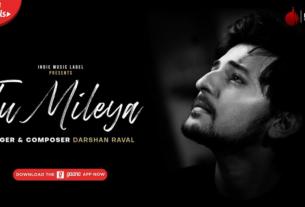 Tu Mileya Full Song Lyrics by Darshan Raval