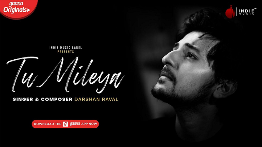 Tu Mileya Full Song Lyrics by Darshan Raval