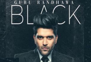 black full song and lyrics by guru randhawa