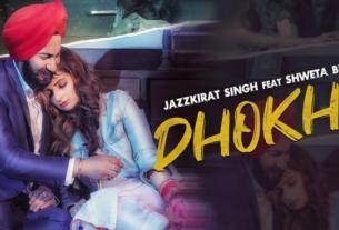 dhoka full song and lyrics Jazzkirat singh