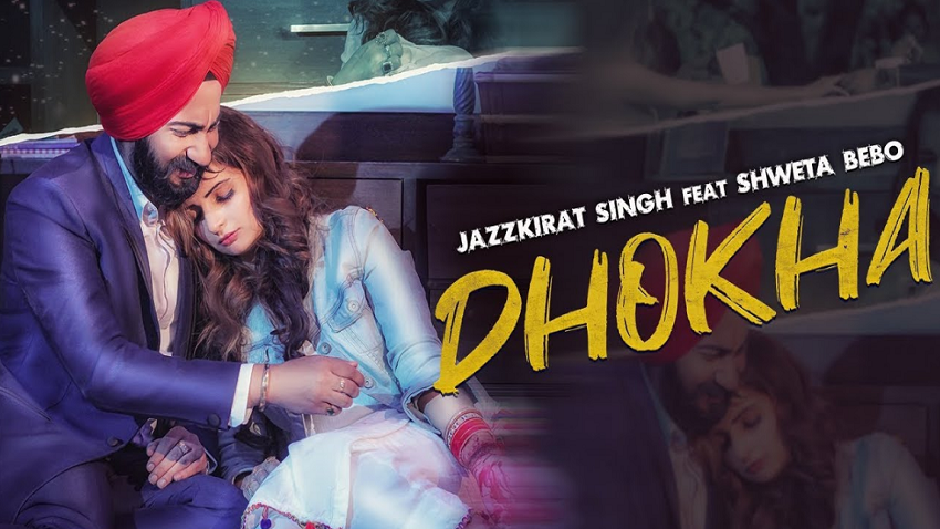 dhoka full song and lyrics Jazzkirat singh