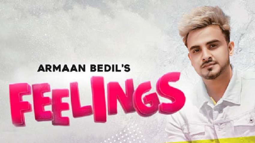 feelings full song and lyrics armaan bedil