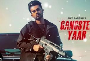 gangster yaar full song and lyrics by nav sandhu