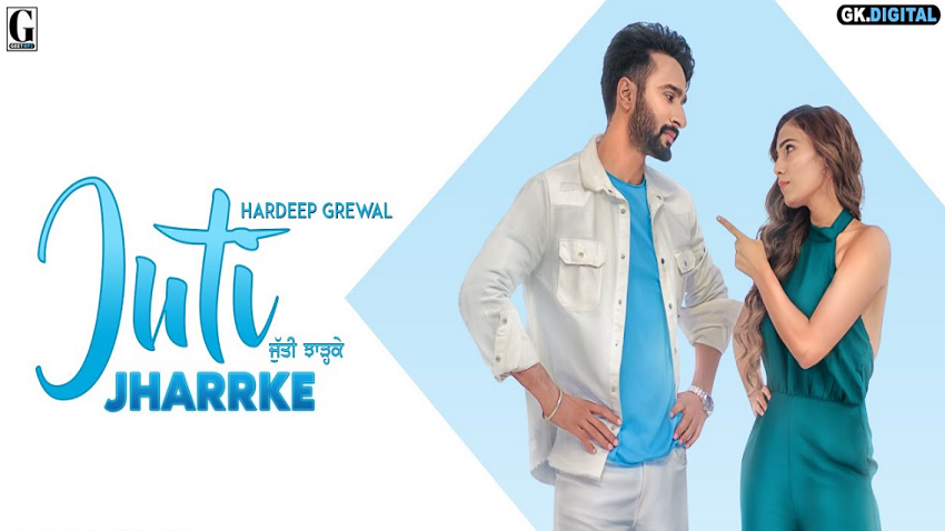 juti jharrke fulll song lyrics by hardeep grewal