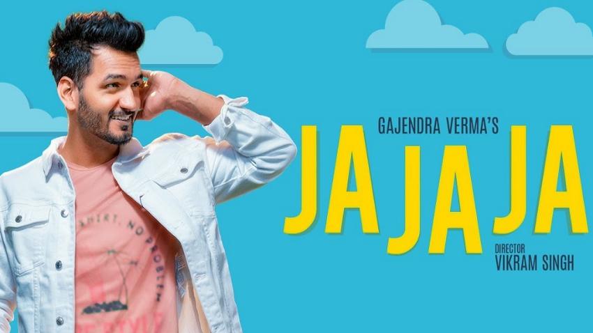 Ja Ja Ja Song lyrics Gajendra Verma
