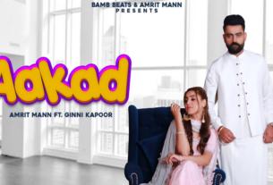 aakad full song and lyrics amrit maan ft ginni kapoor