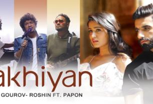 akhiyan full song and lyrics papon