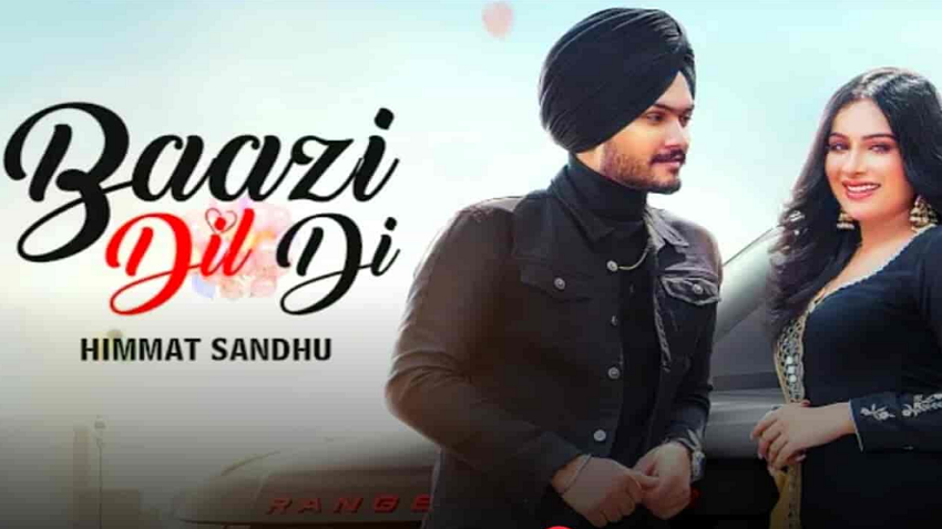 baazi dil di full song and lyrics himmat sandhu