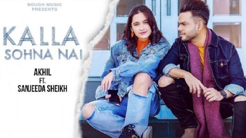kalla sohna nai full song and lyrics akhil sanjeeda sheikh