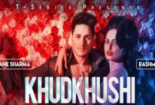khudkhushi full song and lyrics priyank sharma neeti mohan