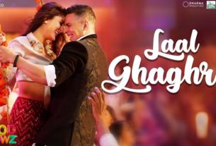 laal ghaghra full song and lyrics good newwz movie