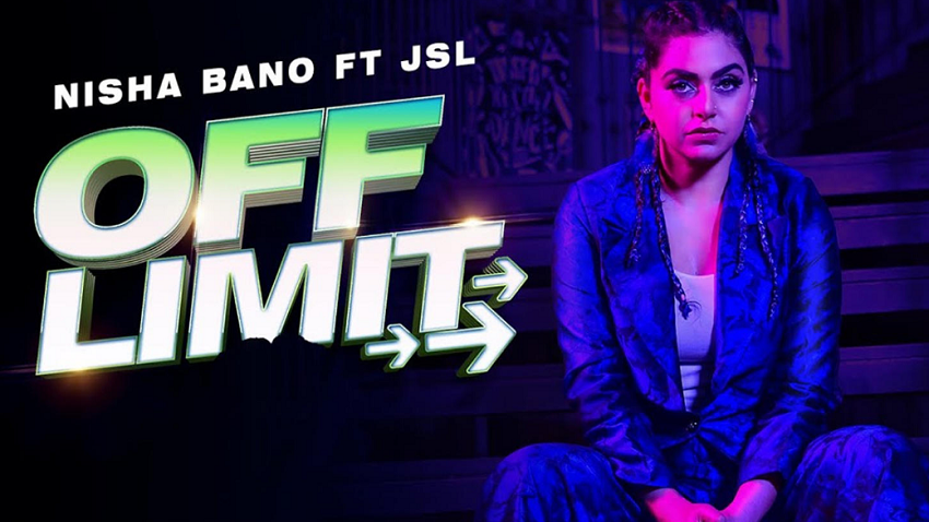 off limit song nisha bano ft jsl