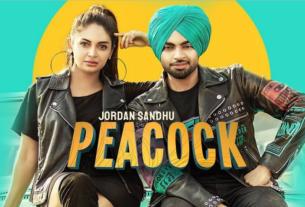 peacock full song and lyrics by jordan sandhu