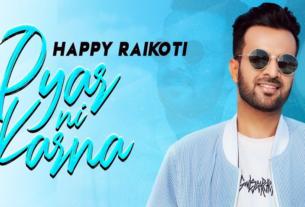 pyar ni karna full song lyrics by happy raikoti