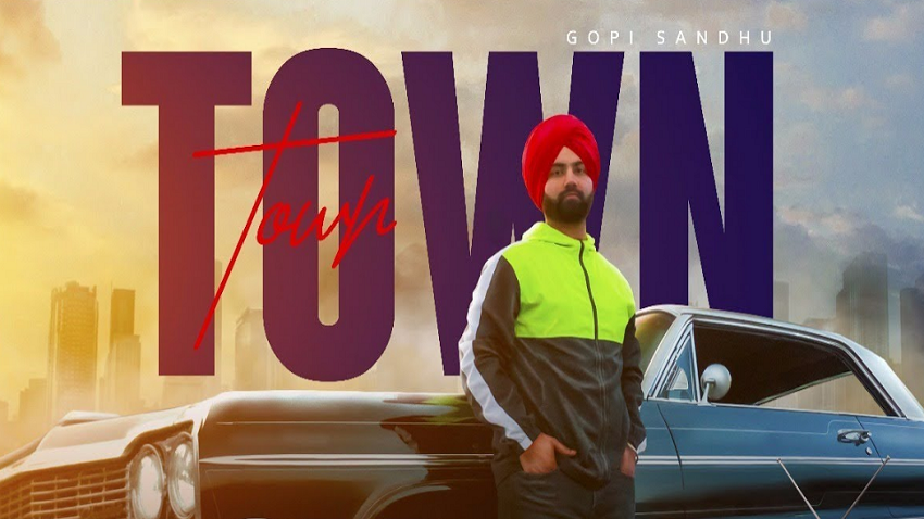 town full song and lyrics gopi sandhu