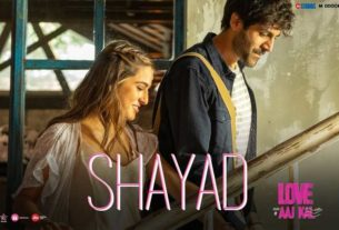 shayad song love aaj kal
