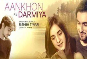 Aankhon Ke Darmiya song by Rishbh Tiwari vibhav roy