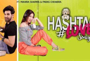 paras chhabra mahira sharma song hashtag love Soniyea