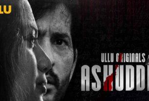 ULLU app Ashuddhi Trailer Hiten Tejwani