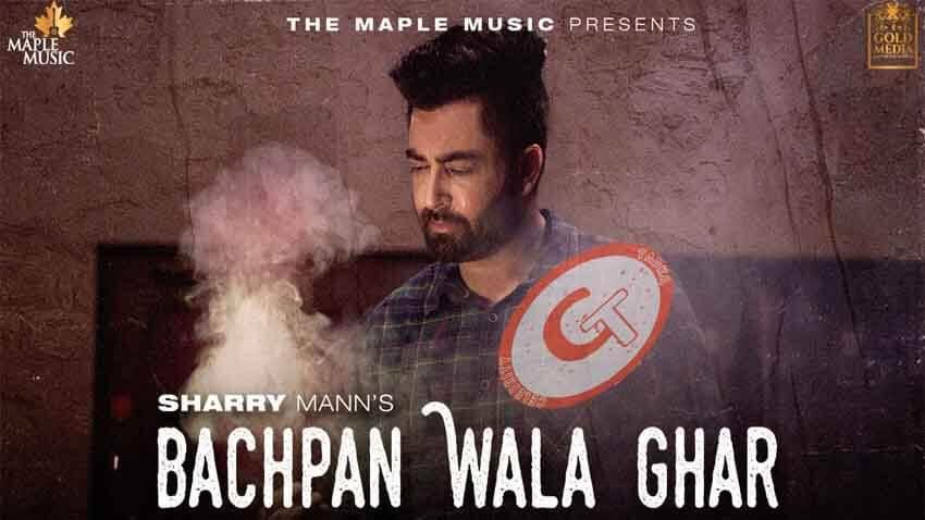 Bachpan Wala Ghar Sharry Maan