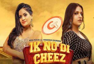 Ik No Di Cheez Miss Pooja Himanshi Khurana
