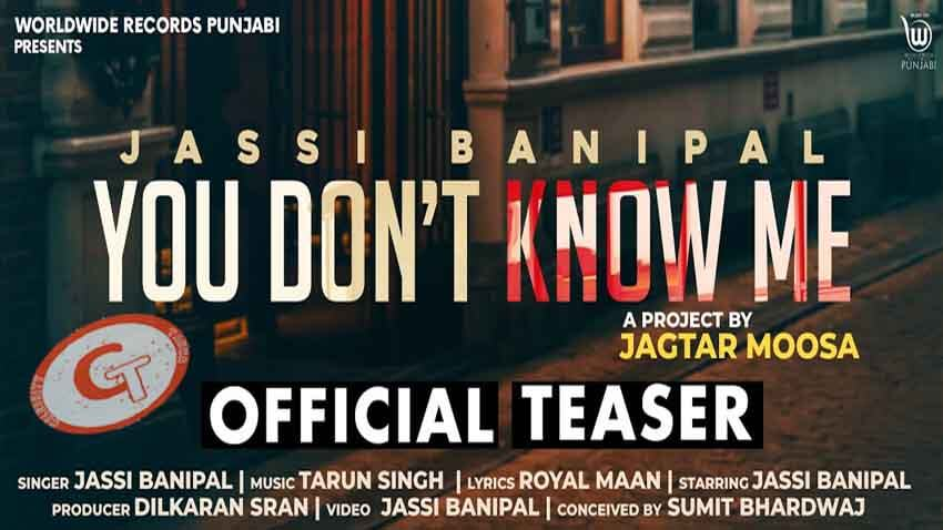 You Don't Know Me Jassi Banipal