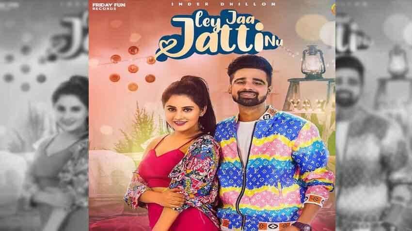 Ley Jaa Jatti Nu Inder Dhillon