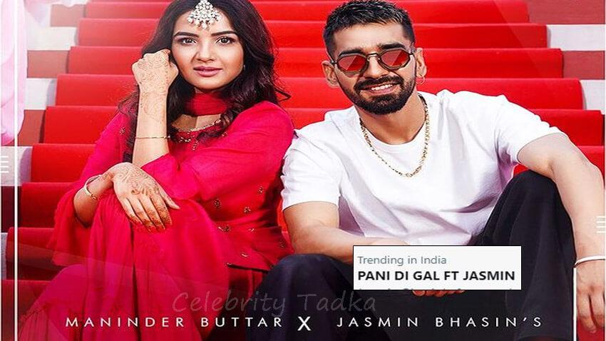 Jasmin Bhasin new music video Pani Di Gal maninder buttar