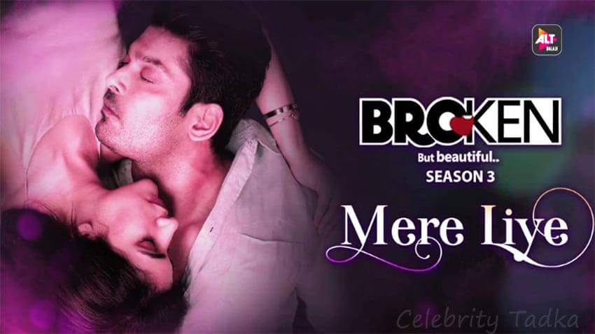 Broken but beautiful 3 song Mere Liye Sidharth Shukla Sonia Rathee